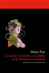La carne, la muerte y el diablo en la literatura romántica - Mario Praz - Acantilado