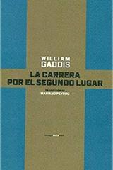 La carrera por el segundo lugar  - William Gaddis - Sexto Piso