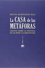 La casa de las metáforas - Delfín Rodríguez Ruiz - Abada Editores