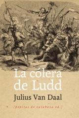La cólera de Ludd - Julius Van Daal - Pepitas de calabaza