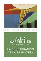 La consagración de la primavera - Alejo Carpentier - Akal