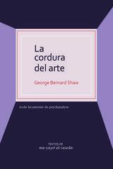 La cordura del Arte - George Bernard Shaw - Me cayó el veinte