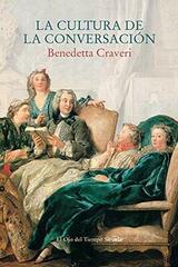 La cultura de la conversación - Benedetta Craveri - Siruela
