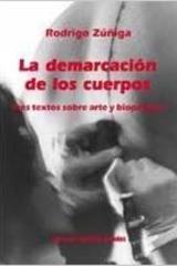 La Demarcacion de Los Cuerpos - Rodrigo Zuñiga - Ediciones Metales pesados