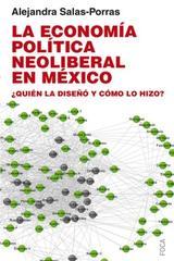 La economía política neoliberal en México - Alejandra Salas-Porras - Akal