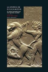 La epopeya de Gilgamesh - Jean Bottero - Akal