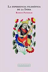 La experiencia filosófica de la India - Raimon Panikkar - Trotta