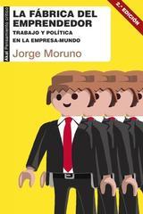 La fábrica del emprendedor - Jorge Moruno - Akal