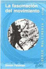 La fascinación del movimiento - Simón Feldman - Editorial Gedisa