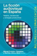 La ficción audiovisual en España -  AA.VV. - Editorial Gedisa