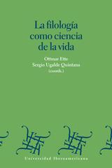 La filología como ciencia de la vida - Ottmar Ette - Ibero
