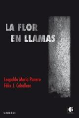 La flor en llamas - Leopoldo María Panero - Casus Belli
