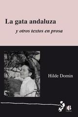 La gata andaluza y otros textos en prosa - Hilde Domin - Casus Belli