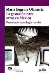 La Gestación para otros en México - María Eugenia Olavarría - Editorial Gedisa