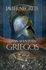 La gran aventura de los griegos - Javier Negrete - Esfera de los libros