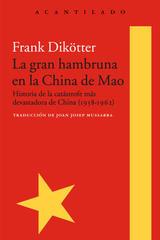 La gran hambruna en la China de Mao - Frank Dikötter - Acantilado