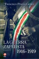 La guerra zapatista - Francisco Pineda Gómez - Inah