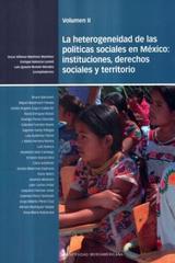 La heterogeneidad de las políticas sociales en México: instituciones, derechos sociales y territorio -  AA.VV. - Ibero
