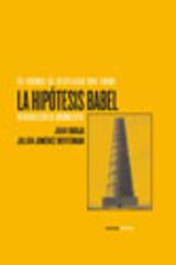 La hipótesis Babel. 20 formas de desplazar una torre  -  AA.VV. - Abada Editores