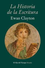 Historia de la escritura - Ewan Clayton - Siruela