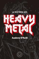 La historia del Heavy Metal - Andrew O´Neill - Blackie Books
