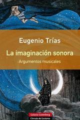La imaginación sonora - Eugenio Trías - Galaxia Gutenberg