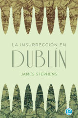 La insurrección en Dublín - James Stephens - Godot