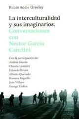 La interculturalidad y sus imaginarios - Robin Adéle Greeley - Editorial Gedisa