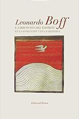 La irrupción del Espíritu en la evolución y en la historia - Leonardo Boff - Trotta