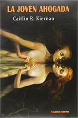 La Joven Ahogada - Caitlín R. Kiernan - Valdemar