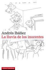 La lluvia de los inocentes - Andrés Ibáñez - Galaxia Gutenberg