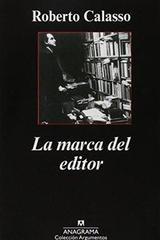 La marca del editor - Roberto Calasso - Anagrama