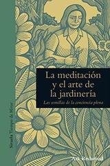 La meditación y el arte de la jardinería - Ark Redwood - Siruela