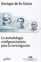 La metodología configuracionista para la investigación - Enrique de la Garza Toledo - Editorial Gedisa