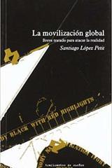 La movilización global - Santiago Lopez Petit - Traficantes de sueños
