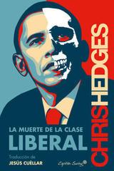 La muerte de la clase liberal - Chris Hedges - Capitán Swing