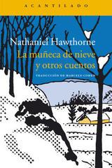 La muñeca de nieve y otros cuentos - Nathaniel Hawthorne - Acantilado