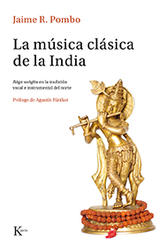 La música clásica de la India - Jaime R. Pombo - Kairós