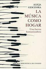La música como hogar - Alicja Gescinska - Siruela