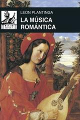 La música romántica - Leon Plantinga - Akal