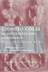 La naturaleza ama esconderse - Giorgio Colli - Siruela