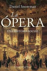 La opera - Daniel Snowman - Siruela
