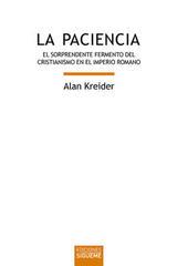 La paciencia - Alan Kreider - Ediciones Sígueme