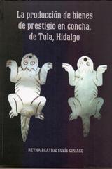 La producción de bienes de prestigio en concha de Tula, Hidalgo -  AA.VV. - Inah