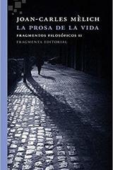 La prosa de la vida - Joan-Carles Mèlich - Fragmenta