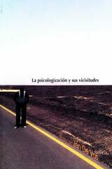 La Psicologizacion y sus Vicisitudes - Jan De Vos - Paradiso Editores
