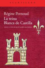 La reina Blanca de Castilla - Régine Pernoud - Acantilado
