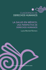 La salud en México: Una perspectiva de Derechos Humanos - Lucía Montiel Romero - Ibero