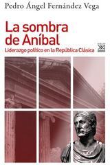 La sombra de Aníbal - Pedro Ángel Fernández Vega - Akal