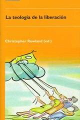 La teología de la liberación - Christopher Rowland (ed.) - Akal